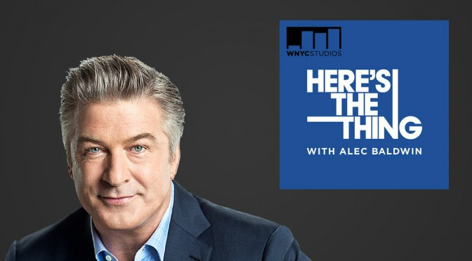 """Alec Baldwin's """"Here's The Thing"""""""